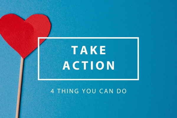 Heart on a stick with text take action four things you can do.